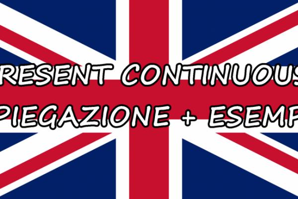 Present continuous inglese – Spiegazione + esempi