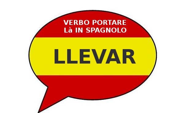 Coniugazione verbo LLEVAR (portare là)