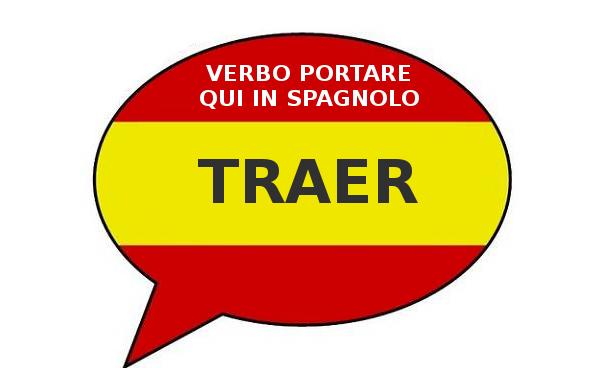 Coniugazione verbo TRAER (portare qui)