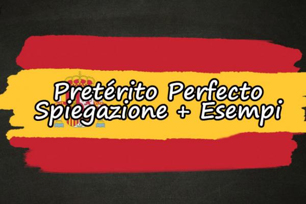 Pretérito Perfecto quando si usa – Spiegazione + frasi esempio