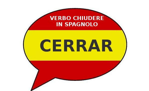 Coniugazione verbo CERRAR – chiudere