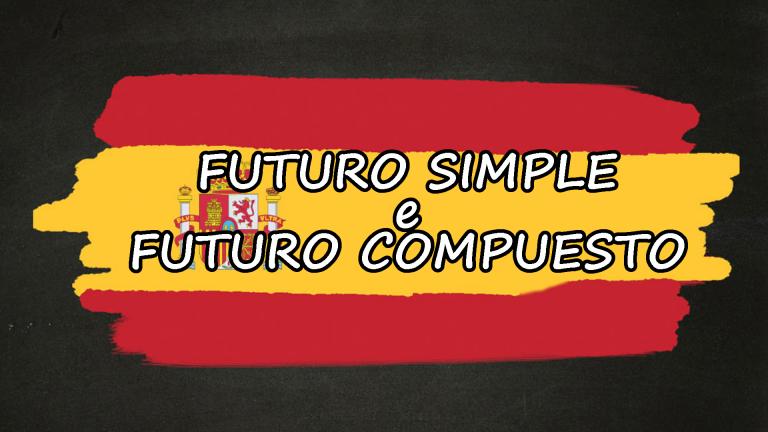 futuro simple e futuro compuesto