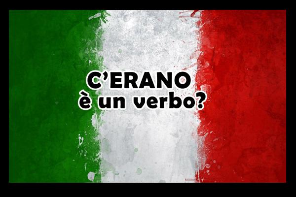 C'erano è un verbo? – spiegazione e frasi esempio