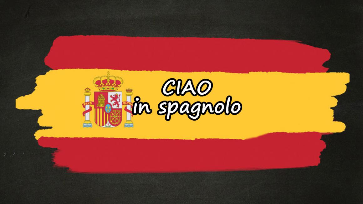 Come si dice ciao in spagnolo