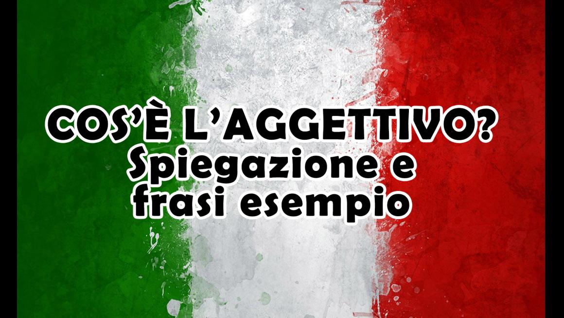 Cos'è l'aggettivo? – Spiegazione e frasi esempio