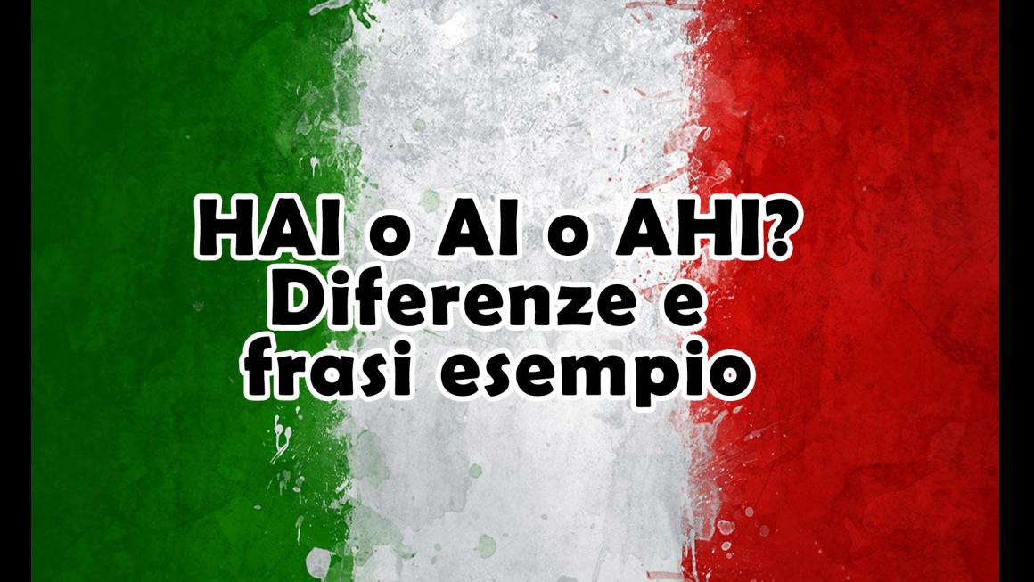 Hai o Ai o Ahi? – Spiegazione e frasi esempio